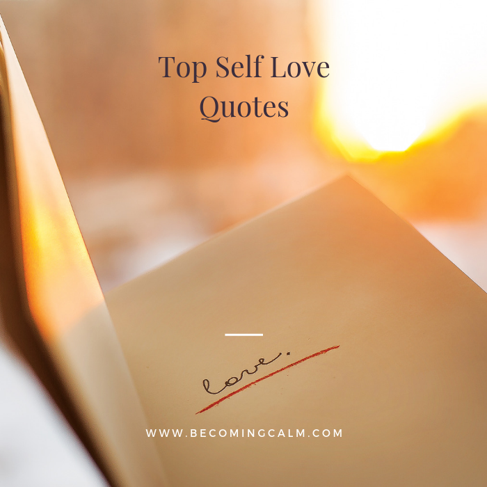 Top Self Love Quotes - Becoming Calm